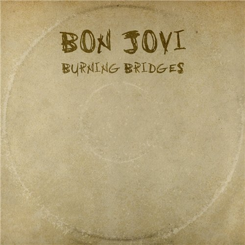 Bon Jovi - Burning Bridges (2015)