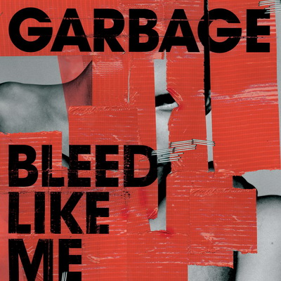 Garbage - Bleed Like Me (UK) + (Japanese Edition) (Bonus Track) (2005)