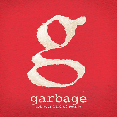 Garbage - Not Your Kind Of People (Deluxe Edition) UK (2012)
