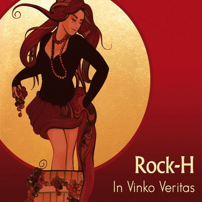 Rock-H - In vinko veritas (2012)
