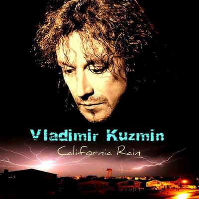 Vladimir Kuzmin - California Rain (2012)