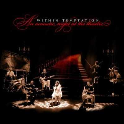 Within Temptation - An Acoustic Night At The Theatre (Live CD) (2009)
