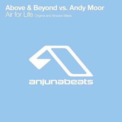 Above & Beyond vs. Andy Moor - Air For Life (2005)