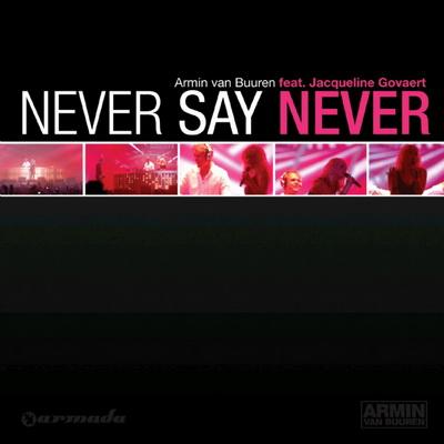 Armin van Buuren Feat. Jacqueline Goavert - Never Say Never (2009)