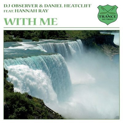 DJ Observer & Daniel Heatcliff Feat.Hannah Ray - With Me(2010)