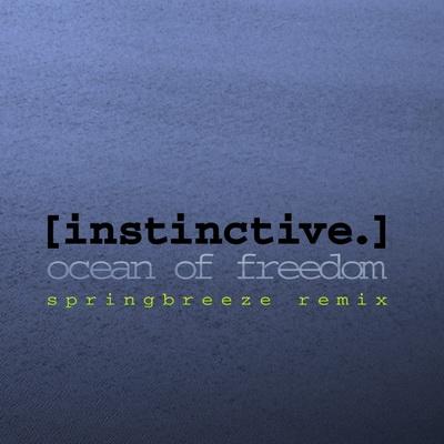 Instinctive - Ocean Of Freedom (2009)