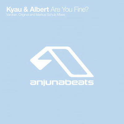 Kyau & Albert - Are You Fine? (2006)