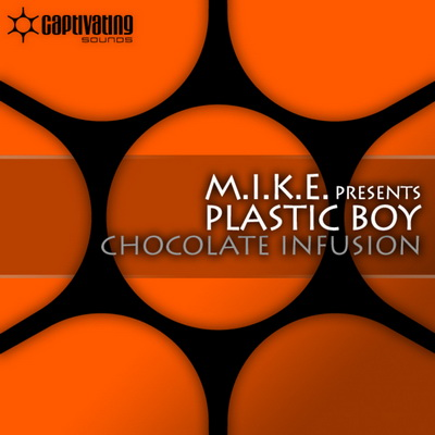 M.I.K.E. pres. Plastic Boy - Chocolate Infusion (2010)