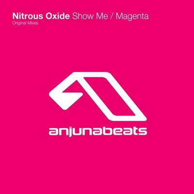 Nitrous Oxide - Show Me / Magenta (2009)